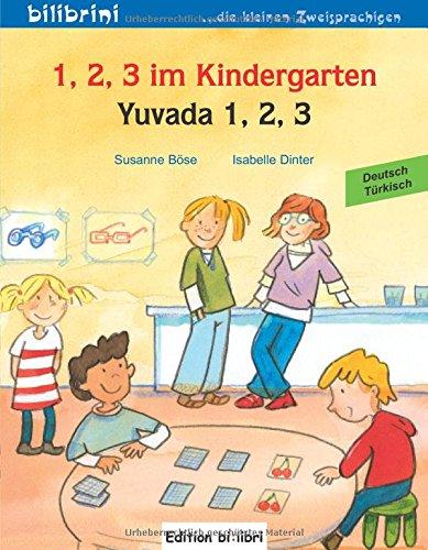 Preisvergleich Produktbild 1, 2, 3 im Kindergarten: Yuvada 1, 2, 3 / Kinderbuch Deutsch-Türkisch