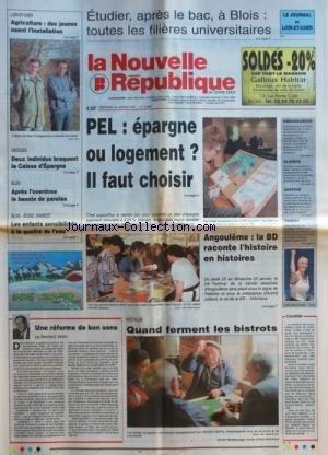 NOUVELLE REPUBLIQUE (LA) [No 15889] du 22/01/1997 - UNE REFORME DE BON SENS PAR VENIN - QUAND FERMENT LES BISTROTS - ANGOULEME - LA BD RACONTE L'HISTOIRE EN HISTOIRES - PEL - EPARGNE OU LOGEMENT IL FAUT CHOISIR - ETUDIER APRES LE BAC A BLOIS - AGRICULTURE - DES JEUNES OSENT L'INSTALLATION