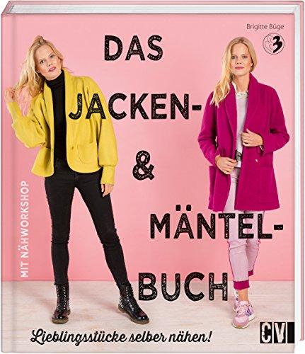 Das Jacken- & Mäntel-Buch: Lieblingsstücke selber nähen!