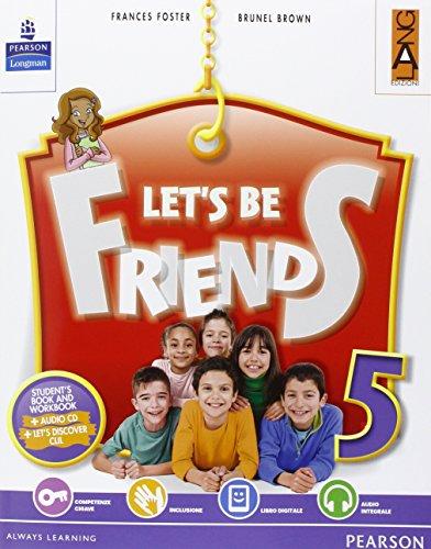 Let's be friends. Per la Scuola elementare. Con espansione online: 5