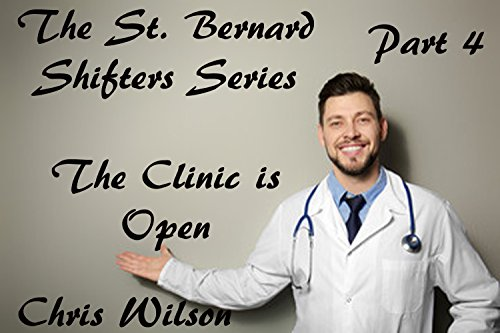the-clinic-is-open-the-st-bernard-shifters-series-part-4-the-st-berard-shifter-series-english-editio