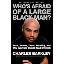 Who's Afraid of a Large Black Man? by Charles Barkley (28-Feb-2006) Paperback