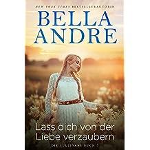 Lass dich von der Liebe verzaubern (Die Sullivans 7): Come A Little Bit Closer, German Edition