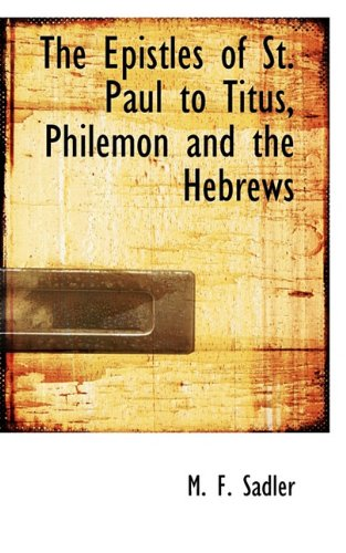 The Epistles of St. Paul to Titus, Philemon and the Hebrews
