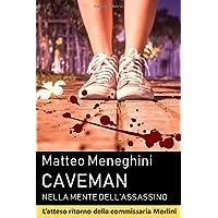 Caveman: nella mente dell'assassino: (Iris Merlini Vol. 3)