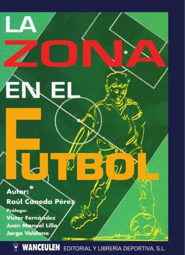 La Zona En El Fútbol por RA˜L CANEDA PEREZ