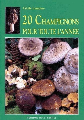 20 champignons pour toute l'année par Cécile Lemoine