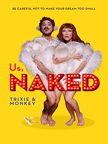 Us, Naked: Trixie & Monkey [OV]