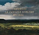 Georges Michel : Le paysage sublime