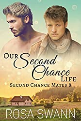Our Second Chance Life (Second Chance Mates 8): MM Alpha/Omega Mpreg Romance