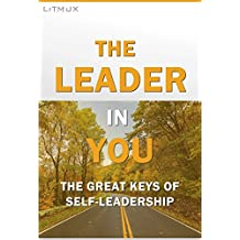 The Leader In You: The  Great Keys of Self-Leadership (English Edition)