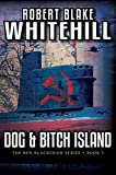 Dog & Bitch Island (A Ben Blackshaw Novel) (English Edition)