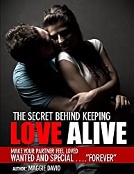 The Secret Behind Keeping Love Alive (English Edition)