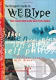 The Designer's Guide to Webtype: Your Connection to the Best Fonts Online (2001-06-03)
