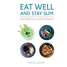 [Eat Well and Stay Slim: The Essential Cuisine Minceur] (By: Michel Guerard) [published: April, 2014]