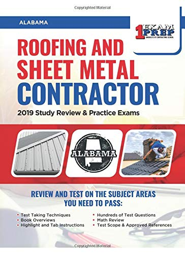 Alabama Roofing and Sheet Metal Contractor: 2019 Study Review & Practice Exams