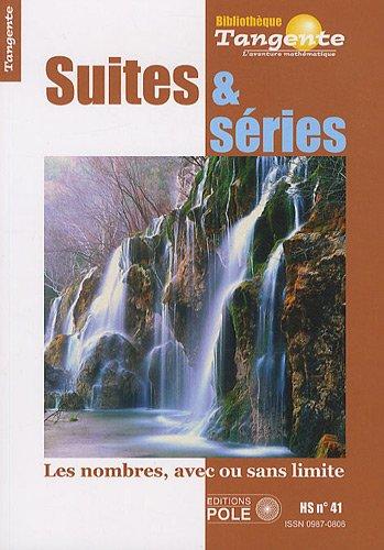 Suites et séries : Les nombres, avec ou sans limite - Tangente, HS n° 41 par Collectif Tangente
