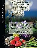 La cuisine bien-être et minceur: au fil des saisons.. mes recettes du printemps