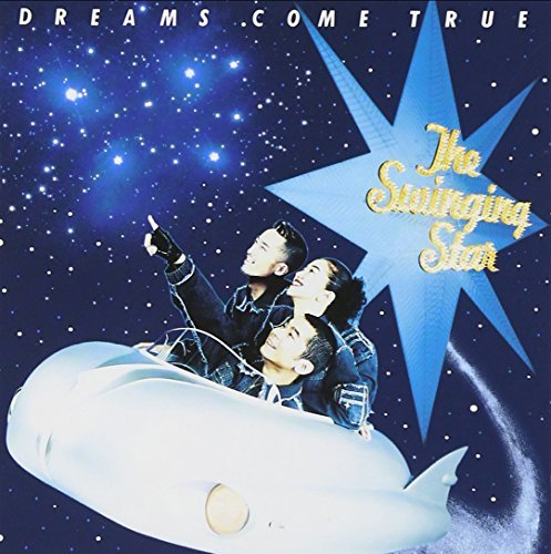 The Swinging Star by Dreams Come True (1992-11-14)