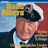 Unvergängliche Lieder – Seine größten Erfolge von Hans Albers