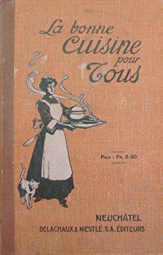 La bonne Cuisine pour tous : Choix de recettes pratiques et nouvelles recettes, composes et expriments par Mme C. P.