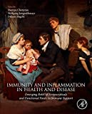 Immunity and Inflammation in Health and Disease: Emerging Roles of Nutraceuticals and Functional Foods in Immune Support