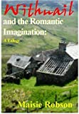 Withnail and the Romantic Imagination: A Eulogy