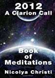 2012: A Clarion Call - A Book Of Meditations