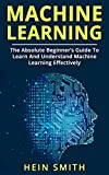 #8: Machine Learning: The Absolute Beginner's Guide to Learn and Understand Machine Learning Effectively