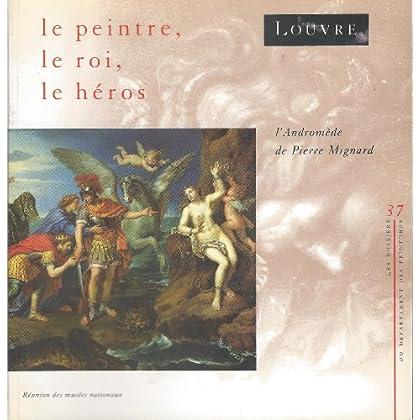 Le peintre, le roi, le héros: L'Andromède de Pierre Mignard