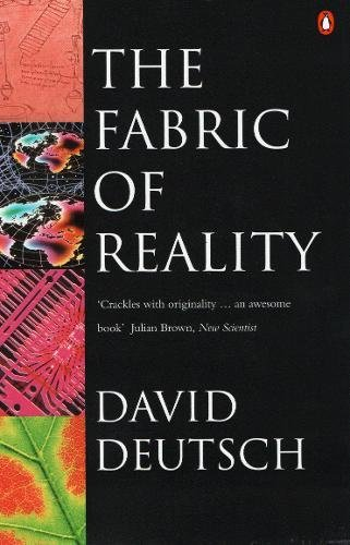 The Fabric of Reality: Towards a Theory of Everything (Penguin Science) por David Deutsch
