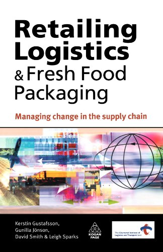 Retailing Logistics and Fresh Food Packaging: Managing Change in the Supply Chain