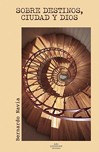 Sobre destinos, ciudad y Dios: cuentos (Colección Ríolago) por Bernardo Navia