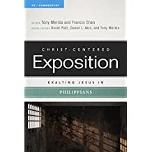 Exalting Jesus in Philippians (Christ-Centered Exposition Commentary) by Tony Merida (2016-02-01)