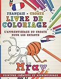 Livre de coloriage: Français - Croate I L'apprentissage du croate pour les enfants I Peinture créative et apprentissage...