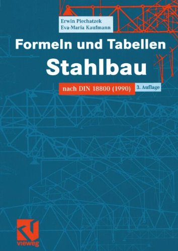 Formeln und Tabellen Stahlbau: Nach DIN 18800 (1990) (German Edition)