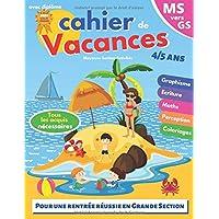 cahier de vacances: MS vers GS | 4-5 ans | pour consolider les acquis de la moyenne section | avec diplôme | Pour une rentrée scolaire réussie en grande section