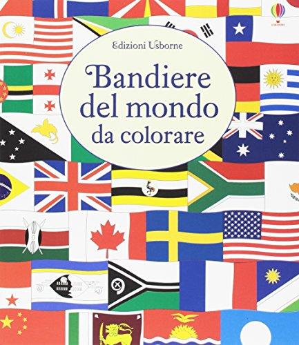 Le bandiere del mondo da colorare. Ediz. illustrata