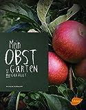 Mein Obstgarten: Wie er mir gefällt