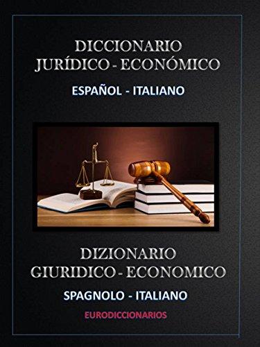 Diccionario Jurídico Económico Español - Italiano por ESTEBAN BASTIDA SANCHEZ