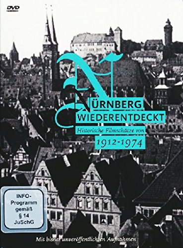 Nürnberg wiederentdeckt 1912-1974 - Historische Filmschätze