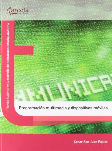Programación multimedia y dispositivos móviles por César San Juan Pastor