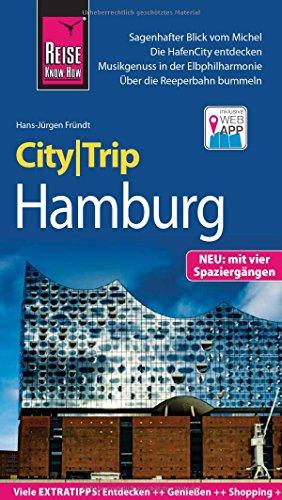 Preisvergleich Produktbild Reise Know-How CityTrip Hamburg: Reiseführer mit Stadtplan, 4 Spaziergängen und kostenloser Web-App
