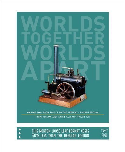 Worlds Together, Worlds Apart: From 1000 CE to the Present by Robert Tignor (2010-11-03)