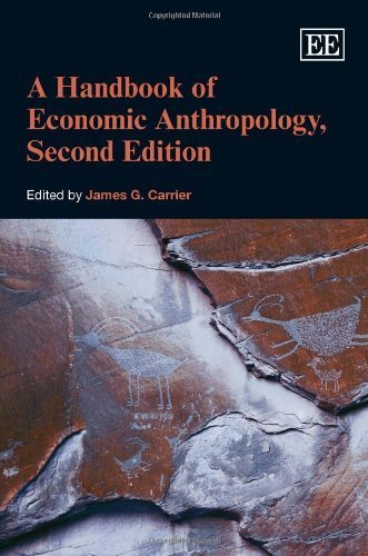 A Handbook of Economic Anthropology, Second Edition (Elgar Original Reference) by James G. Carrier (2012-07-31)