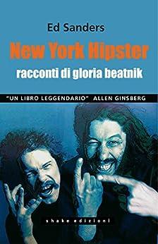 New York Hipster: Racconti di gloria beatnik di [Sanders, Ed]