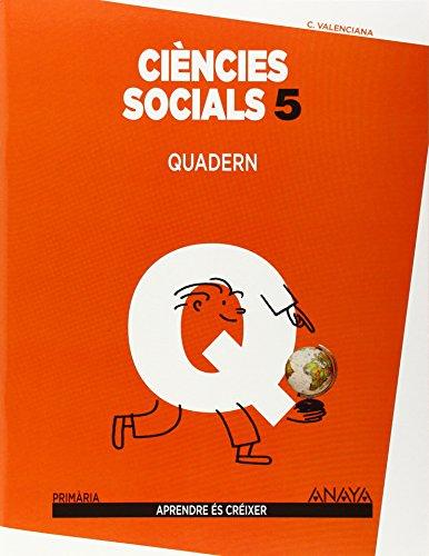 Ciències socials 5. Quadern. (Aprendre és créixer) - 9788467834413