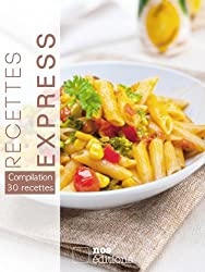 Recettes express (Compilation 30 recettes t. 1)