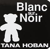 Blanc sur noir | Hoban, Tana (1917-2006). Illustrateur
