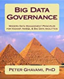 Big Data Governance: Modern Data Management Principles for Hadoop, NoSQL & Big Data Analytics